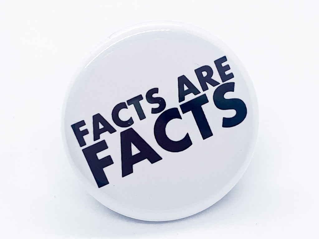 Facts Are Facts Button - InclusiveRandomness