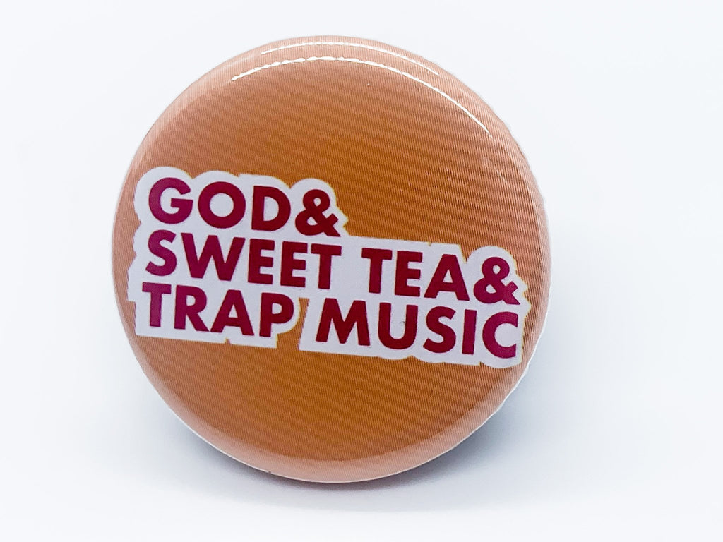 God Sweet Tea Trap Music Button - InclusiveRandomness