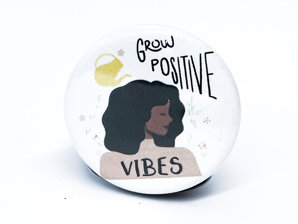 Grow Positive Vibes Button - InclusiveRandomness