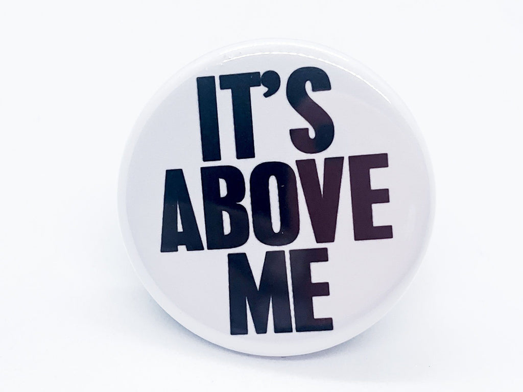 It's Above Me Button - InclusiveRandomness
