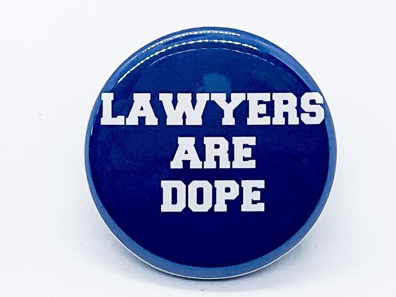 Lawyers Are Dope Button - InclusiveRandomness