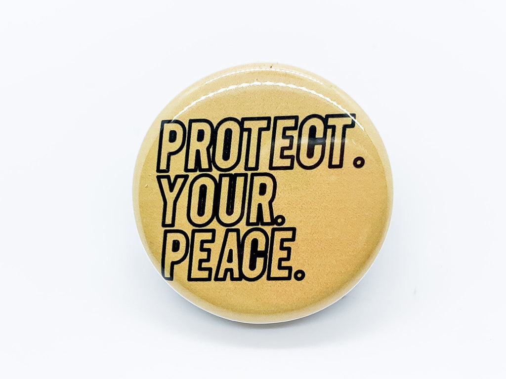 Protect Your Peace Button - InclusiveRandomness