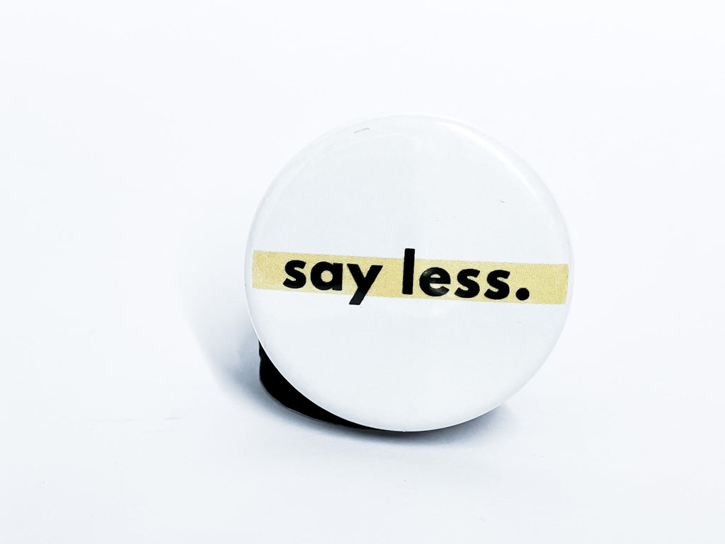 Say Less Button - InclusiveRandomness