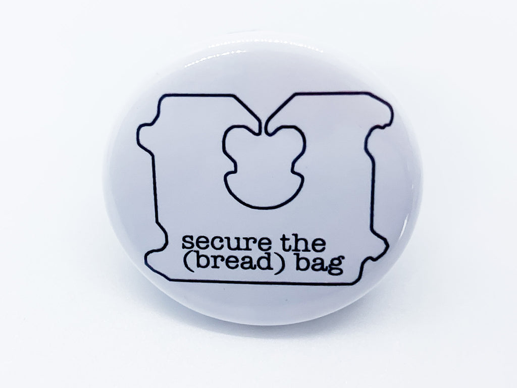 Secure The (Bread) Bag Button - InclusiveRandomness
