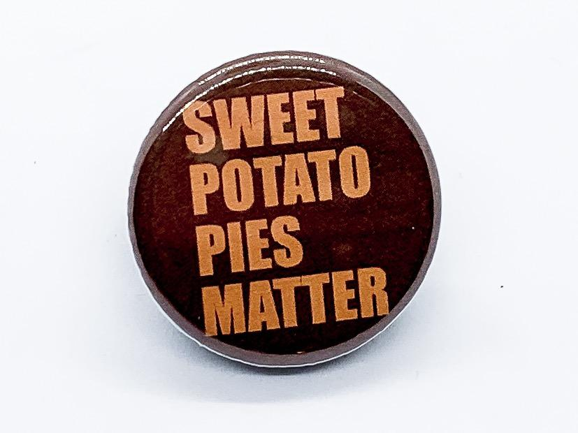 Sweet Potato Pies Matter Button - InclusiveRandomness