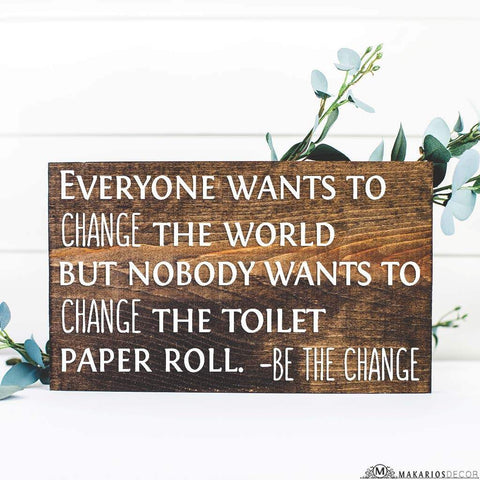 Change The Toilet Paper