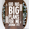 God Has Big Plans For Me