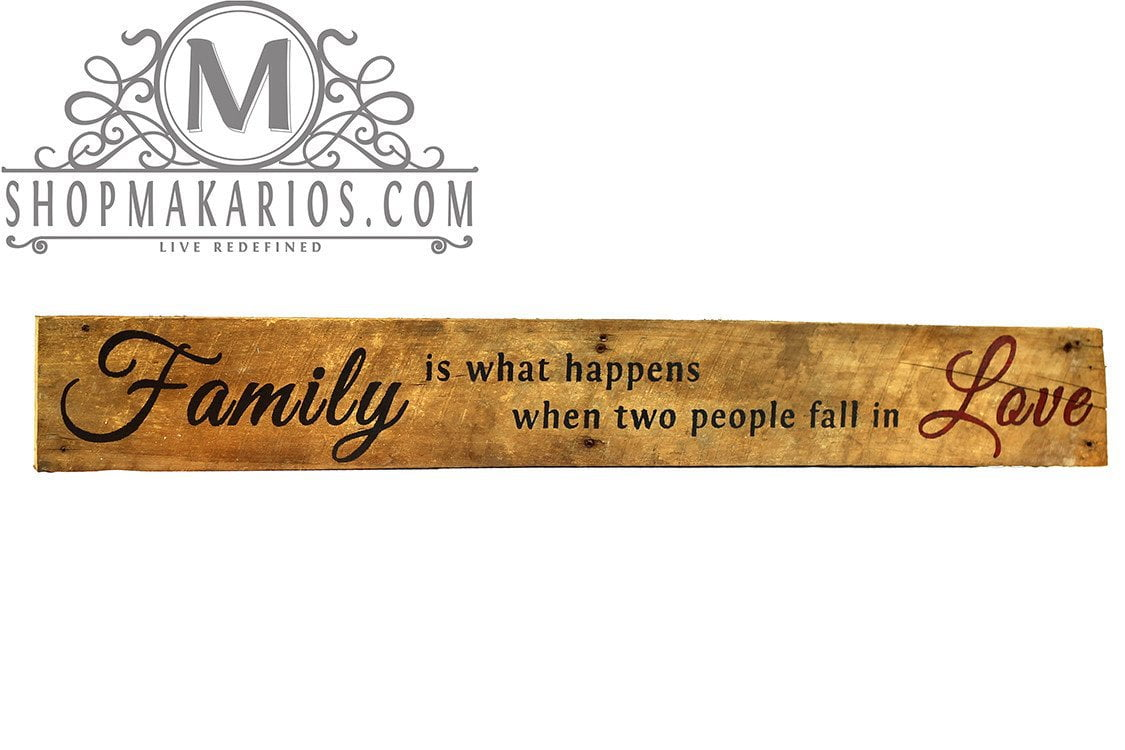 Family is what happens when two people fall in Love