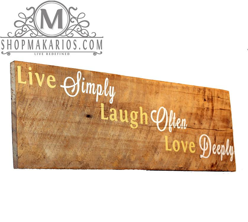 Live Simply, Laugh Often, Love Deeply