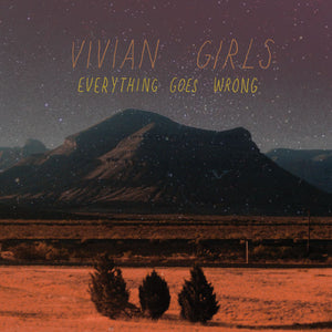 "Vivian Girls ""Everything Goes Wrong"" LP"