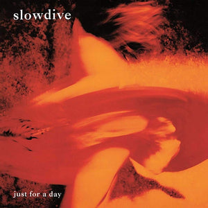 "Slowdive ""Just For a Day"" LP (Orange ""Flame"" Vinyl)"