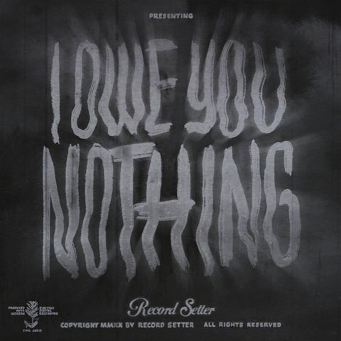"Record Setter ""I Owe You Nothing"" LP (Grey + Black Swirl Vinyl)"