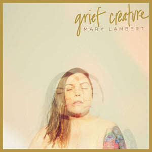 "Mary Lambert ""Grief Creature"" 2xLP"
