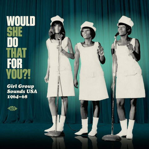 "Various Artists ""Would She Do That For You: Girl Group Sounds USA 1964-1968"" LP"