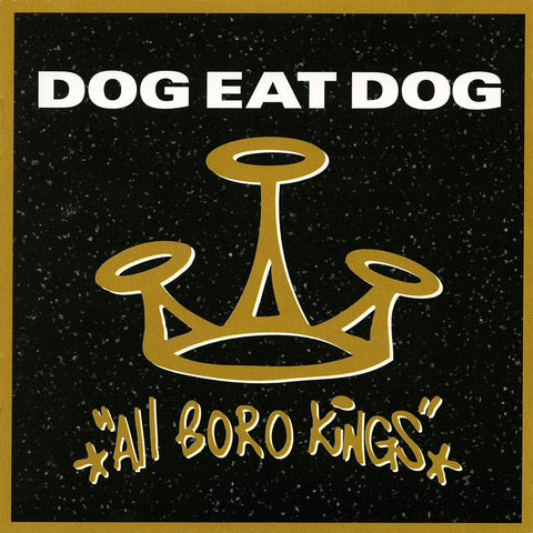 "Dog Eat Dog ""All Boro Kings"" LP (Gold Vinyl)"