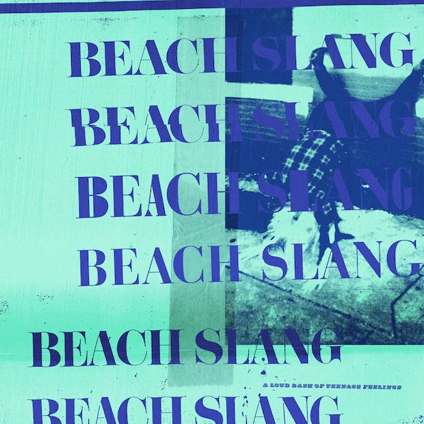"Beach Slang ""A Loud Bash of Teenage Feelings"" LP"