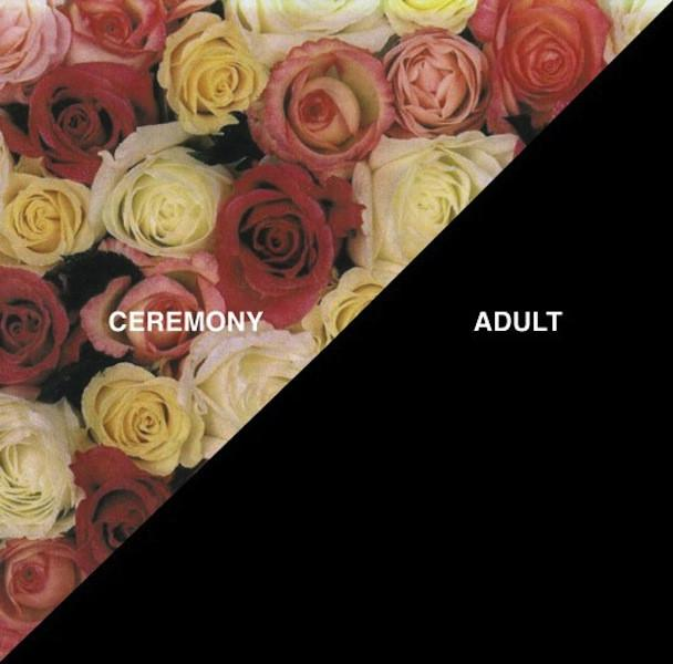 "Ceremony ""Adult"" 7"""
