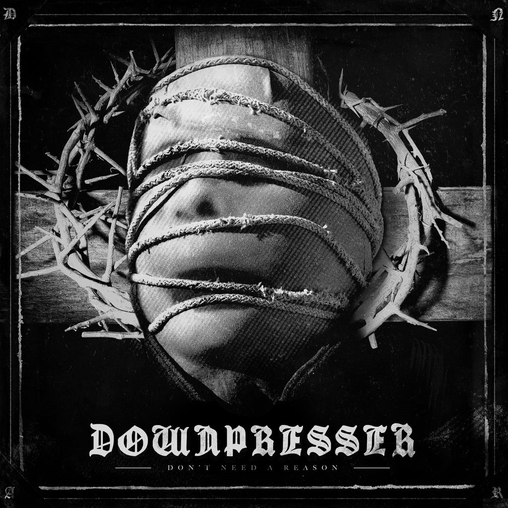 "Downpresser ""Don't Need A Reason"" LP"