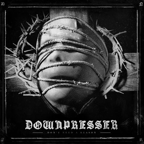"Downpresser ""Don't Need A Reason"" LP/CD"