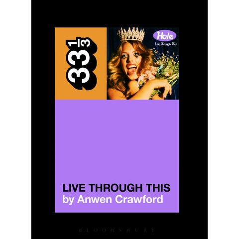 "Hole's ""Live Through This"" by Anwen Crawford - 33 1/3 Book"