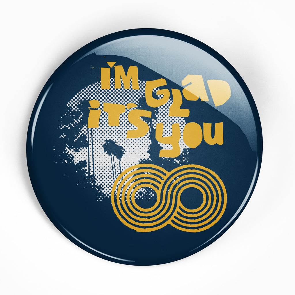 "I'm Glad It's You ""Infinite Palms"" 2.25"" Button"