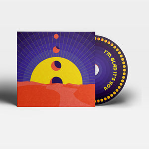 "I'm Glad It's You ""Every Sun, Every Moon"" LP/CD"