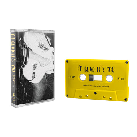 "I'm Glad It's You ""Redux"" Tape"