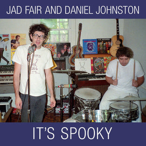 "Jad Fair and Daniel Johnston ""It's Spooky (Reissue)"" 2xLP+Flexi"