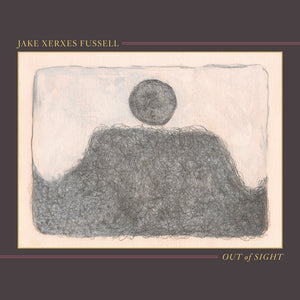 "Jake Xerxes Fussell ""Out of Sight"" LP"