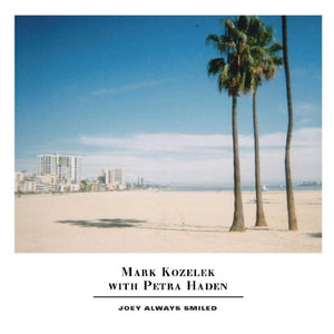 "Mark Kozelek & Petra Haden ""Joey Always Smiled"" 2xLP"