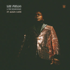 "Lee Fields & The Expressions ""It Rains Love"" LP"