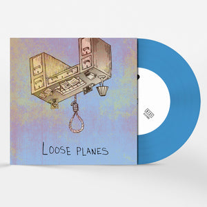 "Loose Planes ""S/T"" 7"""