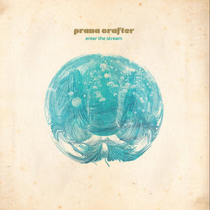 "Prana Crafter ""Enter the Stream"" LP"