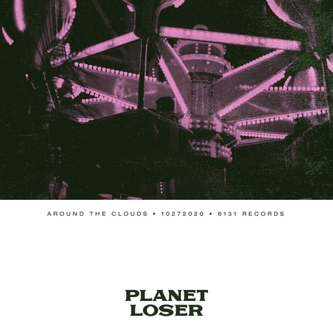 "Planet Loser ""Around the Clouds"" Digital Single"