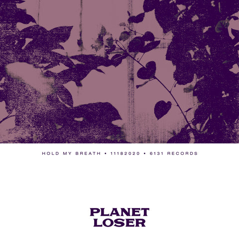 "Planet Loser ""Hold My Breath"" Digital Single"