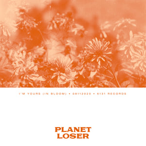 "Planet Loser ""I'm Yours (In Bloom)"" Digital Single"