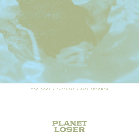 "Planet Loser ""Too Cool"" Digital Single"