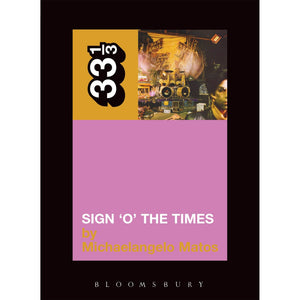 "Prince's ""Sign 'O' The Times"" by Michaelangelo Matos - 33 1/3 Book"