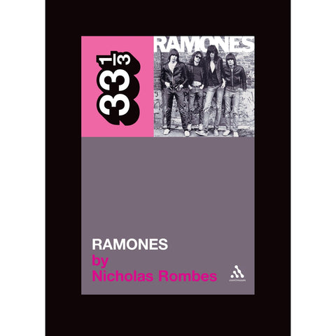 "Ramones' ""s/t"" by Nicholas Rombes - 33 1/3 Book"