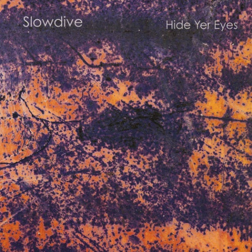 "Slowdive ""Hide Yer Eyes"" LP"