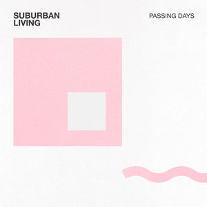 "Suburban Living ""Passing Days"" Digital Single"