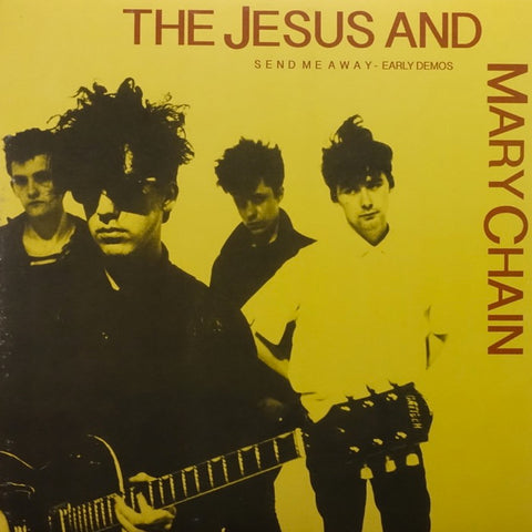"The Jesus and Mary Chain ""Send Me Away: Early Demos"" LP"