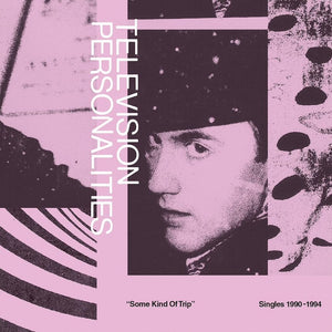 "Television Personalities ""Some Kind of Trip"" 2xLP"