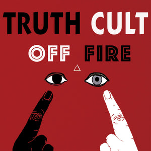 "Truth Cult ""Off Fire"" LP"