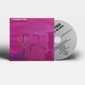 "Typesetter ""Nothing Blues"" LP/CD"