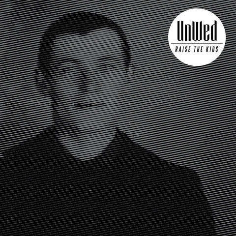 "UnWed ""Raise The Kids"" LP"