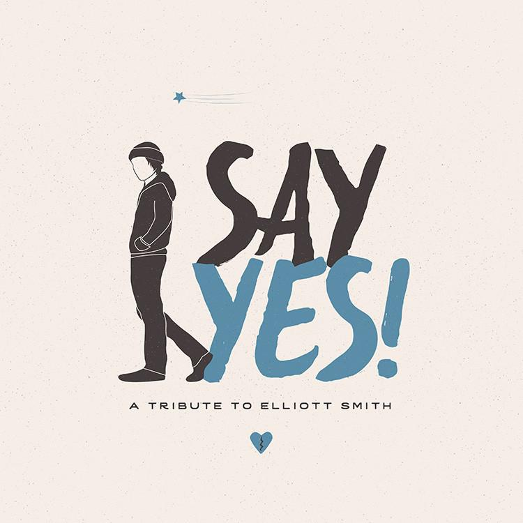 "v/a ""Say Yes! A Tribute to Elliott Smith"""