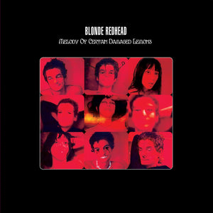 "Blonde Redhead ""Melody of Certain Damaged Lemons"" LP"