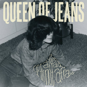 "Queen of Jeans ""If You're Not Afraid, I'm Not Afraid"" LP"