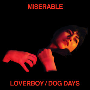 "Miserable ""Loverboy / Dog Days"" LP"